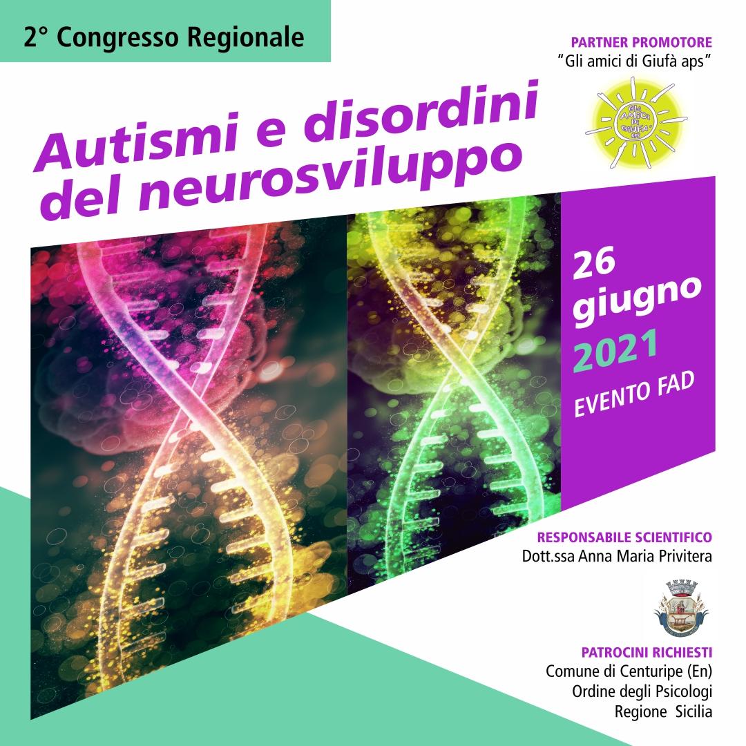 2° CONGRESSO REGIONALE: AUTISMO E DISORDINI DEL NEUROSVILUPPO